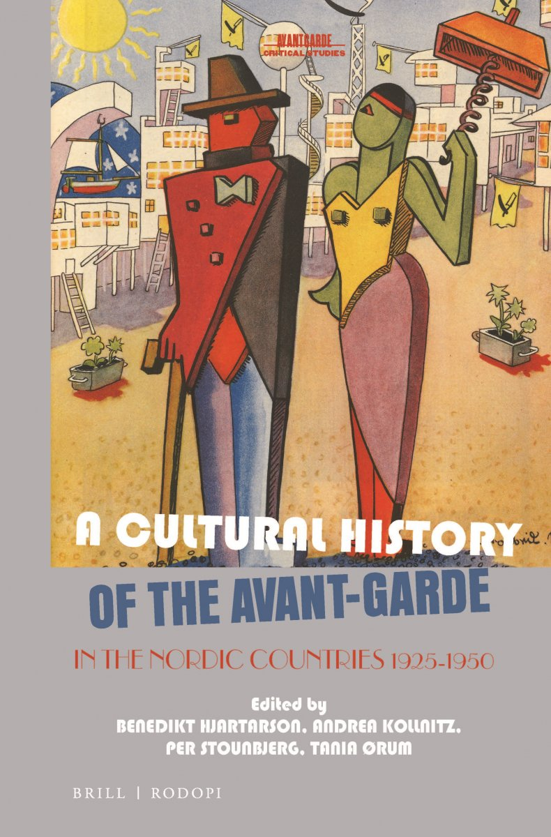 A Cultural History of the Avant-Garde in the Nordic Countries 1925-1950
