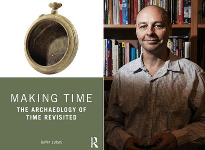 Út er komin bókin Making Time eftir Gavin Murray Lucas, prófessor í fornleifafræði.